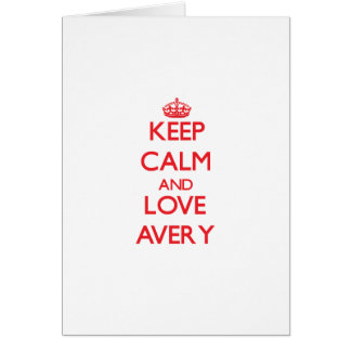 Keep calm and love Avery Greeting Cards