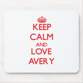 Keep calm and love Avery Mouse Pads