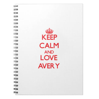Keep calm and love Avery Note Books