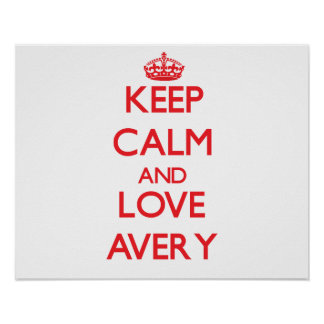 Keep Calm and Love Avery Poster
