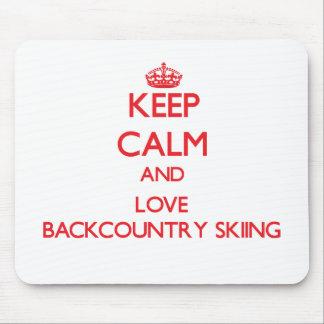Keep calm and love Backcountry Skiing Mousepad