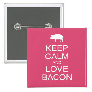 Keep Calm and Love Bacon Print Gift Design Pork 15 Cm Square Badge