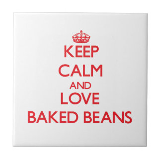 Keep calm and love Baked Beans Ceramic Tile