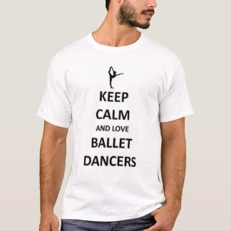 Keep calm and love Ballet Dancers T-Shirt