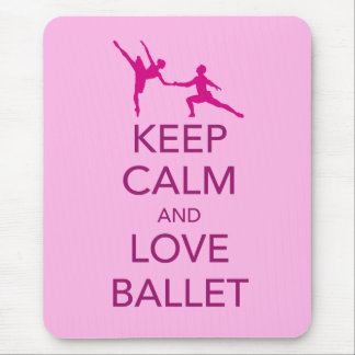 Keep Calm and Love Ballet Gift Print Mouse Pad
