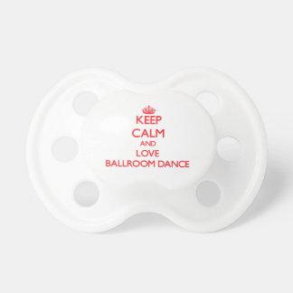 Keep calm and love Ballroom Dance Baby Pacifiers