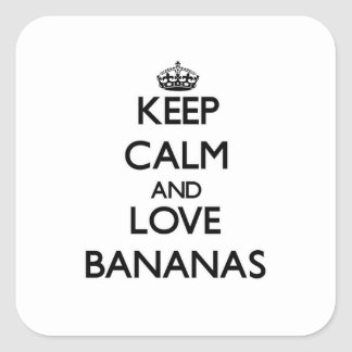 Keep calm and love Bananas Square Sticker
