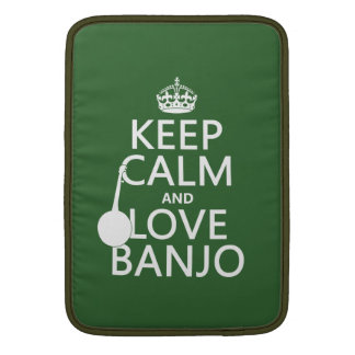 Keep Calm and Love Banjo (any background color) MacBook Sleeve