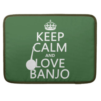 Keep Calm and Love Banjo (any background color) Sleeve For MacBook Pro