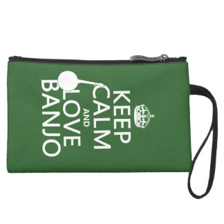 Keep Calm and Love Banjo (any background color) Suede Wristlet