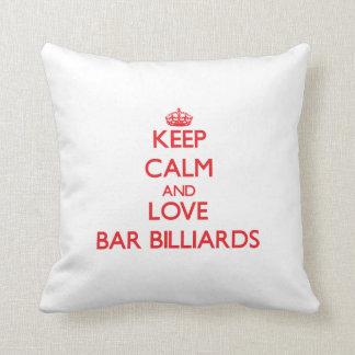 Keep calm and love Bar Billiards Throw Pillows