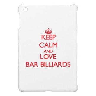 Keep calm and love Bar Billiards iPad Mini Covers