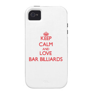 Keep calm and love Bar Billiards iPhone 4 Cases