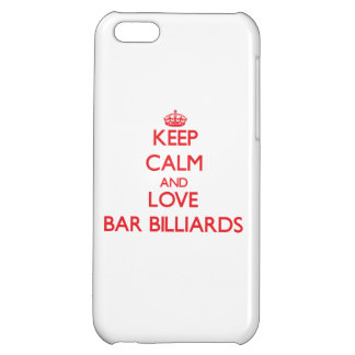 Keep calm and love Bar Billiards Case For iPhone 5C