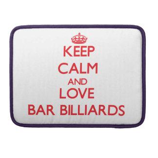 Keep calm and love Bar Billiards Sleeves For MacBooks