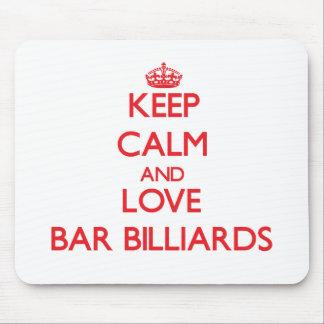 Keep calm and love Bar Billiards Mouse Pad