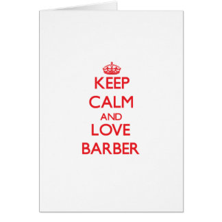 Keep calm and love Barber Card
