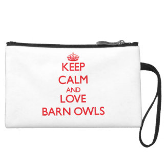 Keep calm and love Barn Owls Wristlet Clutches