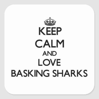 Keep calm and Love Basking Sharks Square Sticker