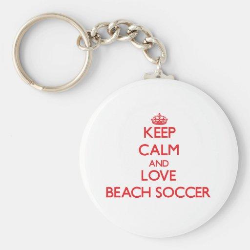 Keep calm and love Beach Soccer Key Chains