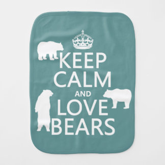 Keep Calm and Love Bears (in all colours) Burp Cloth