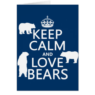 Keep Calm and Love Bears (in all colours) Card