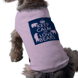 Keep Calm and Love Bears (in all colours) Shirt