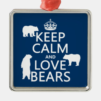 Keep Calm and Love Bears (in all colours) Silver-Colored Square Decoration