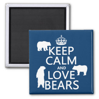 Keep Calm and Love Bears (in all colours) Square Magnet
