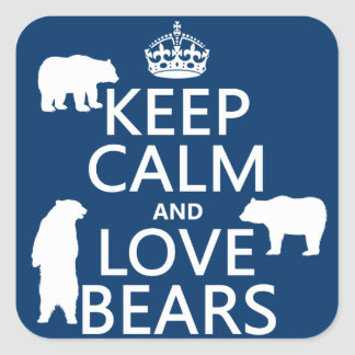Keep Calm and Love Bears (in all colours) Square Stickers