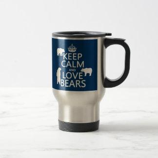 Keep Calm and Love Bears (in all colours) Travel Mug