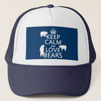 Keep Calm and Love Bears (in all colours) Trucker Hat