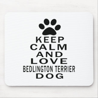 Keep Calm And Love Bedlington Terrier Dog Mouse Pad