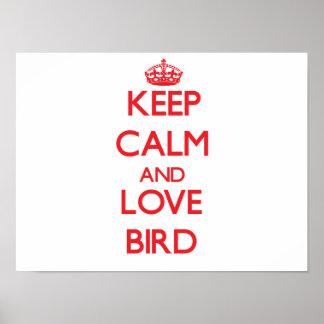 Keep calm and love Bird Poster