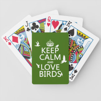 Keep Calm and Love Birds (any background color) Bicycle Playing Cards