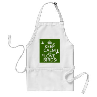 Keep Calm and Love Birds (any background color) Standard Apron