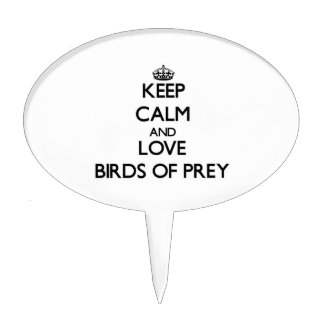 Keep calm and Love Birds Of Prey Cake Pick