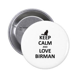 keep calm and love Birman.jpg 6 Cm Round Badge