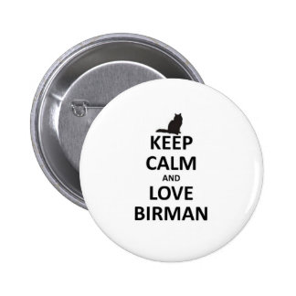 keep calm and love Birman.jpg 6 Cm Round Badge