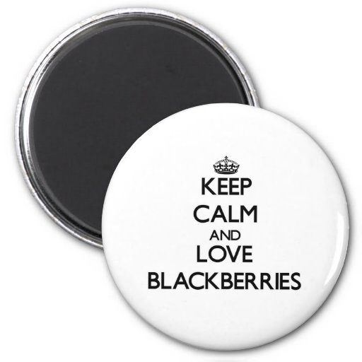Keep calm and love Blackberries Fridge Magnet
