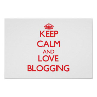 Keep calm and love Blogging Posters