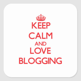 Keep calm and love Blogging Stickers