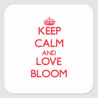 Keep calm and love Bloom Sticker