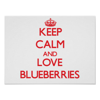 Keep calm and love Blueberries Posters