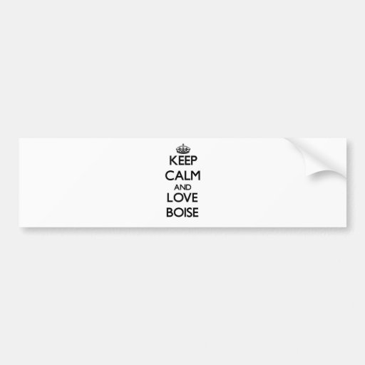 Keep Calm and love Boise Bumper Stickers