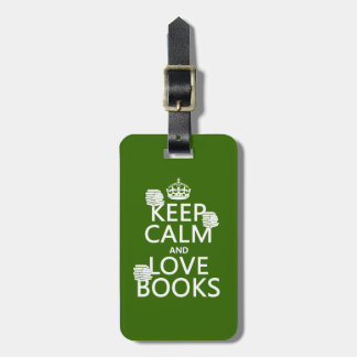 Keep Calm and Love Books (in any color) Luggage Tag