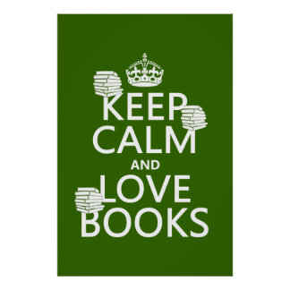 Keep Calm and Love Books in any color Posters