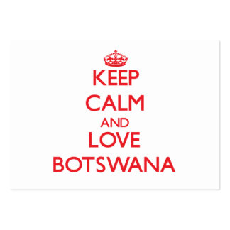 Keep Calm and Love Botswana Pack Of Chubby Business Cards