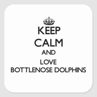 Keep calm and Love Bottlenose Dolphins Square Sticker