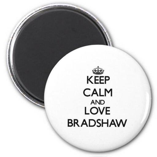 Keep calm and love Bradshaw Magnet